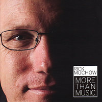 More Than Music — Rick Muchow