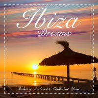 Ibiza Dreams (Balearic Ambient & Chill-Out Music) — сборник