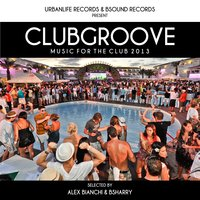 Club Groove: Music for the Club 2013 — сборник