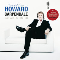 Das Alles bin ich — Howard Carpendale