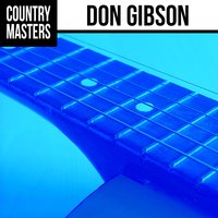 Country Masters: Don Gibson — Don Gibson