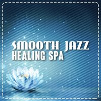 Smooth Jazz Healing Spa — Smooth Jazz Band, Smooth Jazz Healers, Smooth Jazz Spa, Smooth Jazz Band|Smooth Jazz Healers|Smooth Jazz Spa