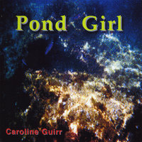 Pond Girl — Caroline Guirr