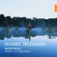 Handel, Telemann: Water Music — Ensemble Zefiro, Георг Фридрих Гендель, Георг Филипп Телеман