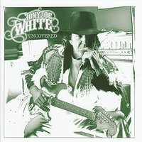Uncovered — Tony Joe White
