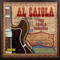 The Caiola Bonanza ! Great Western Themes and Extra Bounties — Al Caiola