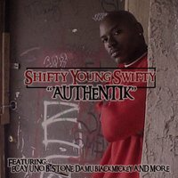 Authentik — Shifty Young Swifty