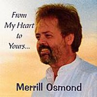 From My Heart To Yours — Merrill Osmond
