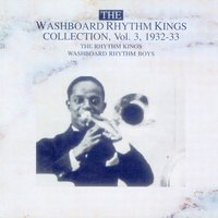 The Washboard Rhythm Kings Vol. 3 - 1932-1933 — Washboard Rhythm Kings