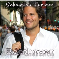 Magnificent Obsession: Complete Beethoven Piano Sonatas, Vol 5-9 — Sebastian Forster
