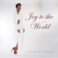 Joy To The World — Diane Lee Clemons