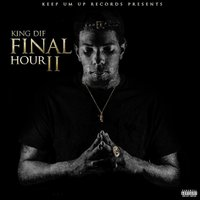 Final Hour 2 — King Dif