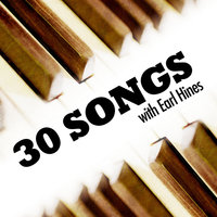 30 Songs with Earl Hines — Earl Hines