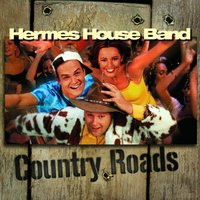 Country Roads — Hermes House Band