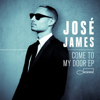 Come To My Door — José James