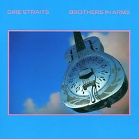 Brothers In Arms — Dire Straits