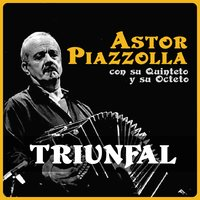 Triunfal — Astor  Piazzolla
