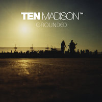 Grounded — Ten Madison