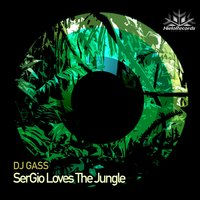 SerGio Loves the Jungle — DJ Gass