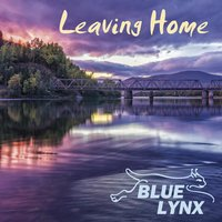 Leaving Home — Blue Lynx