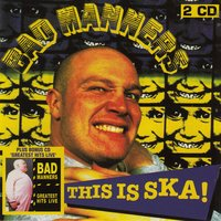 This Is Ska! / Greatest Hits Live — Bad Manners