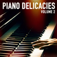 Piano delicacies, Vol. 2 (Classics Made for Piano) — Classical New Age Piano Music