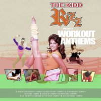 Workout Anthems — The Kidd Rizz