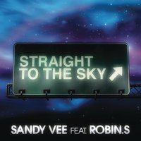 Straight To The Sky — Sandy Vee, Robin S.