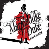 Kid Gloves — Marmaduke Duke