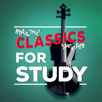 Classics for Study — Study Music and Studying Music