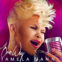 One Way — Tamela Mann