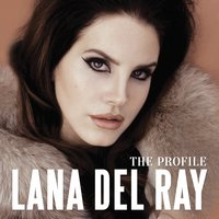 The Profile — Lana Del Rey