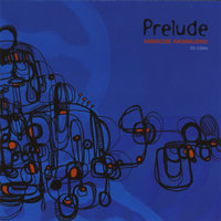 Prelude ... to Cora Featuring Aaron Parks , Walter Smith III , Joe Sanders , Justin Brown And Chris Dingman — Ambrose Akinmusire