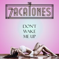 Don't Wake Me Up — The Zacatones