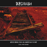 Weird News From an Uncertain Future Bonus CD — 32Crash