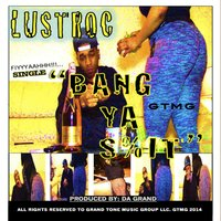 Bang Ya Shit — LustRoc