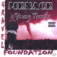 Gravel Foundation — Menace aka Young Terrific