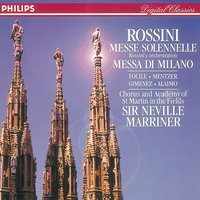 Rossini: Petite Messe solennelle; Messa di Milano — Nuccia Focile, Susanne Mentzer, Raúl Giménez, Ian Bostridge, Simone Alaimo, Academy of St. Martin  in  the Fields Chorus
