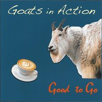 Good to Go — Goats in Action
