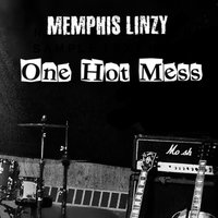 One Hot Mess — Memphis Linzy