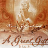 A Great Gift — Wendy Jo Bradshaw