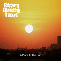 A Place in the Sun — Edgar's Bleeding Heart
