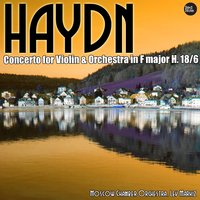 Haydn: Concerto for Violin & Orchestra in F major H. 18/6 — Moscow Chamber Orchestra & Lev Markiz