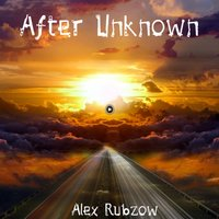 After Unknown — Alex Rubzow