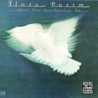 Open Your Eyes You Can Fly — Flora Purim