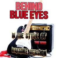 Behind Blue Eyes (In the Style of the Who) - Single — Ameritz Audio Karaoke