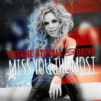 Miss You the Most — Natalie Stovall and the Drive