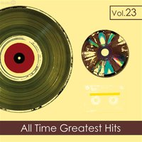 All Time Greatest Hits, Vol. 23 — Oliver Fonsi, Nicola Arigliano