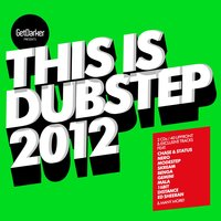 This Is Dubstep 2012 (Getdarker Presents) — сборник