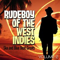 Rudeboy of the West Indies - Ska and Blue Beat Greats, Vol. 2 — сборник